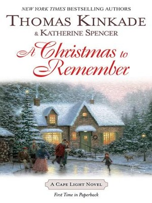 A Christmas To Remember: A Cape Light Novel - eBook  -     By: Thomas Kinkade, Katherine Spencer