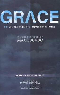 Grace: More Than We Deserve, Greater Than We Imagine (Choral Book)  -