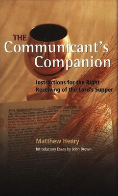The Communicant's Companion   -     By: Matthew Henry
