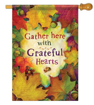 Gather Here With Grateful Hearts, Large Flag  -     By: Sue Lipkin