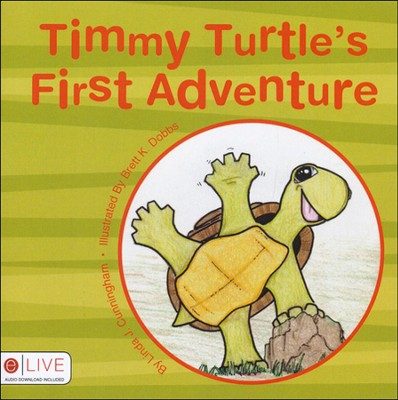 Timmy Turtle's First Adventure  -     By: Linda J. Cunningham