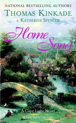 Home Song: A Cape Light Novel - eBook  -     By: Thomas Kinkade