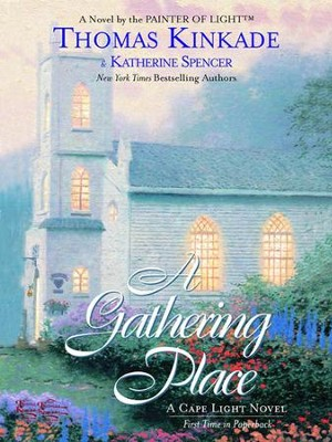 The Gathering Place: A Cape Light Novel - eBook  -     By: Thomas Kinkade