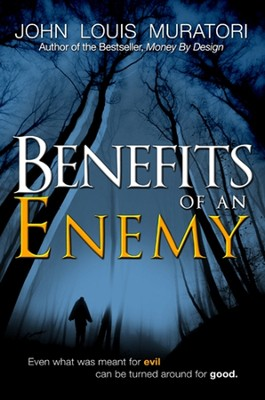 The Benefits of an Enemy  -     By: John Muratori