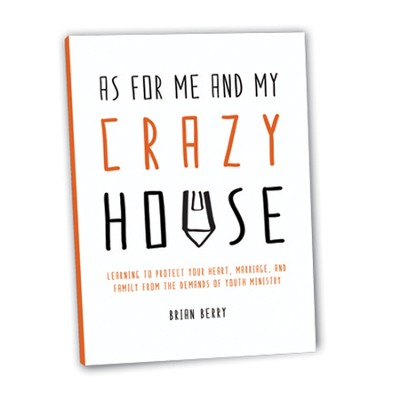As For Me and My Crazy House  -     By: Brian Berry