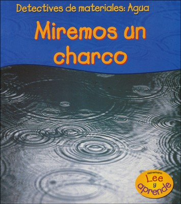 Agua: Miremos un Charco  (Water: Let's Look at a Puddle)   -     By: Angela Royston