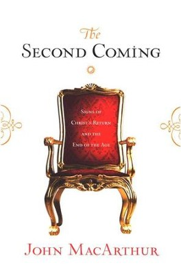 The Second Coming: Signs of Christ's Return and the End of the Age   -     By: John MacArthur