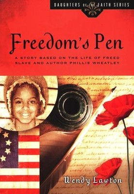 Freedom's Pen: A Story Based on the Life of Freed Slave and Author Phillis Wheatley  -     By: Wendy Lawton