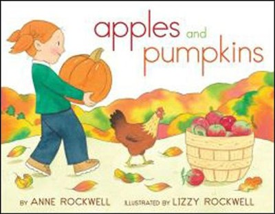Apples and Pumpkins  -     By: Anne Rockwell     Illustrated By: Lizzy Rockwell