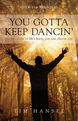 You Gotta Keep Dancin'  -     By: Tim Hansel