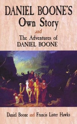 Daniel Boone's Own Story & The Adventures of Daniel Boone  -     By: Daniel Boone, Frances Lister Hawkes