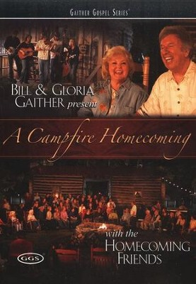 A Campfire Homecoming DVD  -     By: Bill Gaither, Gloria Gaither, Homecoming Friends