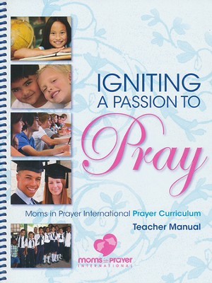 Igniting a Passion to Pray - Teacher Book   -     By: Fern nichols, Marlae Gritter, Janice Oldham