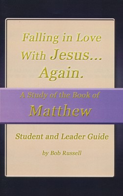 A Study of the Book of Matthew, Vol. 1, Student/Leader Guide Falling in Love With Jesus...Again  -     By: Bob Russell