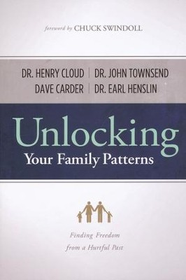 Unlocking Your Family Patterns: Finding Freedom From a Hurtful Past  -     By: Dave Carder, Earl Henslin, John Townsend