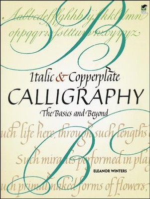 Italic & Copperplate Calligraphy   -     By: Eleanor Winters