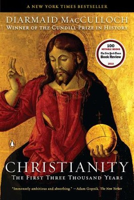 Christianity: The First Three Thousand Years - eBook  -     By: Diarmaid MacCulloch