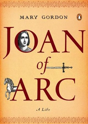 Joan of Arc: A Life - eBook  -     By: Mary Gordon