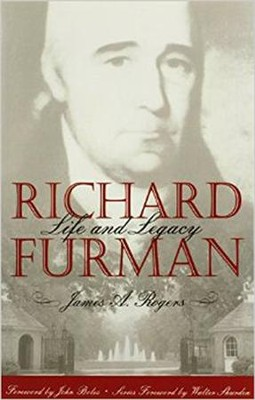 Richard Furman: Life and Legacy  -     By: James A. Rogers