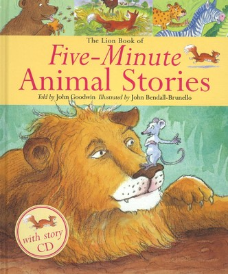 The Lion Book of Five-Minute Animal Stories with CD   -     By: John Goodwin     Illustrated By: John Bendall-Brunello