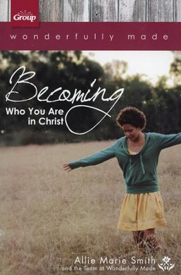 Wonderfully Made: Becoming Who You Are in Christ  -     By: Allie Marie Smith