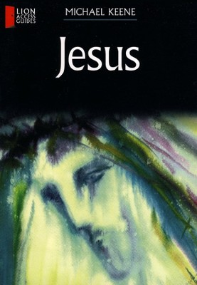 Lion Access Guides: Jesus  -     By: Michael Keene