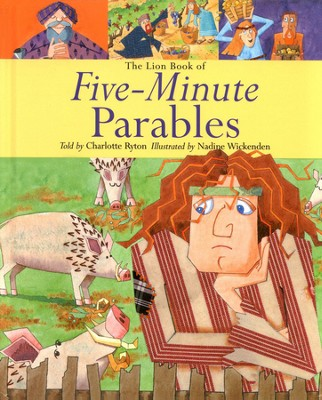 The Lion Book of Five-Minute Parables  -     By: Charlotte Ryton     Illustrated By: Nadine Wickenden