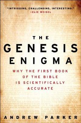 The Genesis Enigma: Why the First Book of the Bible Is Scientifically Accurate - eBook  -     By: Andrew Parker