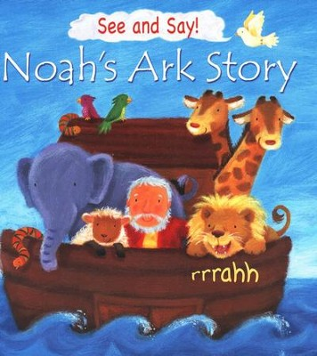 See and Say: Noah's Ark Story  -     By: Victoria Tebbs