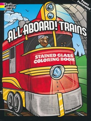 All Aboard! Trains Stained Glass Coloring Book  -     By: Peter Donahue