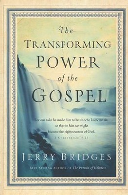 The Transforming Power of the Gospel  -     By: Jerry Bridges