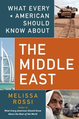 What Every American Should Know About the Middle East - eBook  -     By: Melissa Rossi