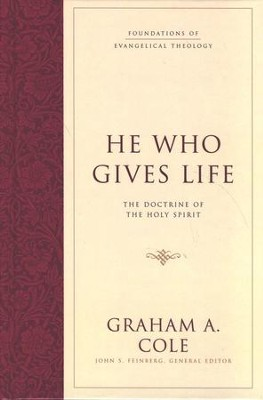 He Who Gives Life: The Doctrine of the Holy Spirit    -     By: Graham A. Cole