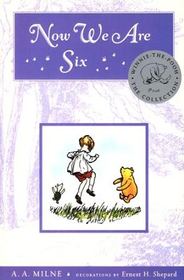 Now We Are Six Deluxe Edition  -     By: A.A. Milne     Illustrated By: Ernest H. Shepard