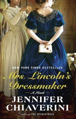 Mrs. Lincoln's Dressmaker- eBook   -     By: Jennifer Chiaverini