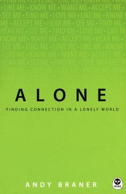 Alone: Finding Connection in a Lonely World  -     By: Andy Braner