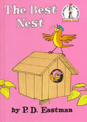 The Best Nest   -     By: Dr. Seuss, P.D. Eastman