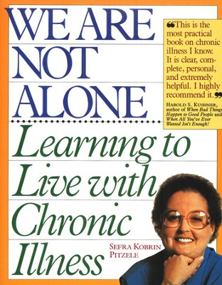 We Are Not Alone: Learning to Live with Chronic Illness    -     By: Sefra Kobrin Pitzele
