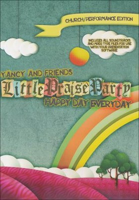 Little Praise Party: Happy Day Everyday (Church Performance Edition)  -     By: Yancy & Friends