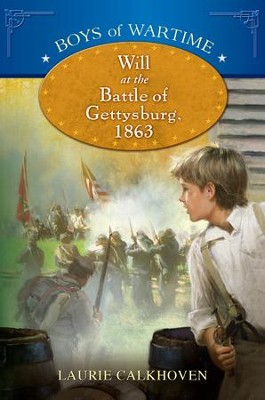Boys of Wartime: Will at the Battle of Gettysburg - eBook  -     By: Laurie Calkhoven