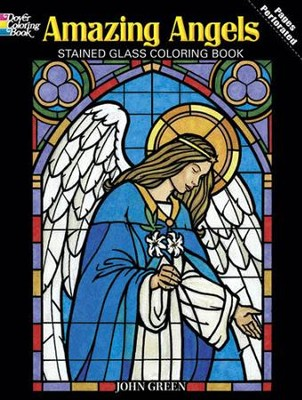 Amazing Angels Stained Glass Coloring Book  -     By: John Green