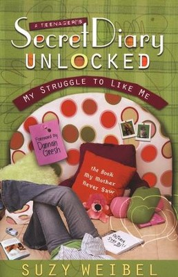 Secret Diary Unlocked: My Struggle to Like Me  -     By: Suzy Weibel