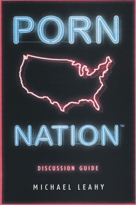 Porn Nation Discussion Guide: Conquering America's #1 Addiction  -     By: Michael Leahy