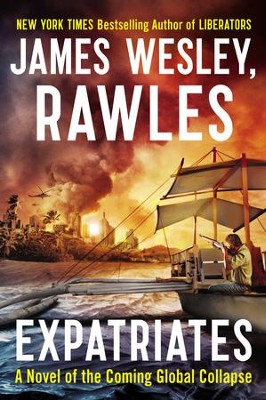 Expatriates: A Novel of the Coming Global Collapse - eBook  -     By: James Wesley Rawles