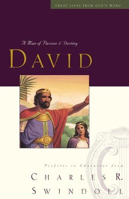 David: A Man of Passion and Destiny - eBook  -     By: Charles R. Swindoll