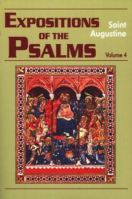 Expositions on the Psalms, Vol. 4 Psalms 73-98 (Works of Saint Augustine)  -     By: Saint Augustine