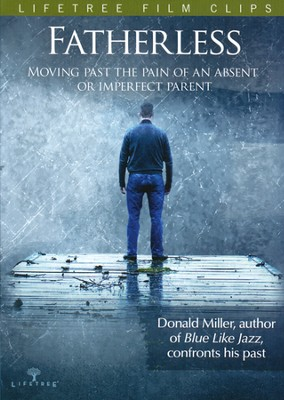 Fatherless: Moving Past the Pain of an Absent or Imperfect Parent  -     By: Donald Miller