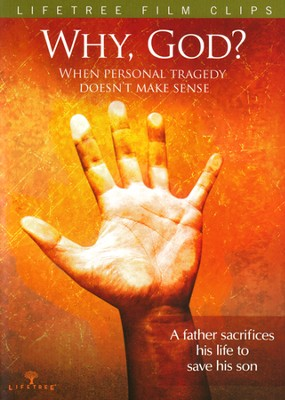 Why, God?: When Personal Tragedy Doesn't Make Sense  -