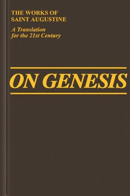 On Genesis (Works of Saint Augustine)  -     Edited By: John E. Rotelle, E. Hill     By: Saint Augustine