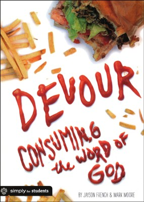 Devour: Consuming the Word of God  -     By: Jayson French, Mark Moore